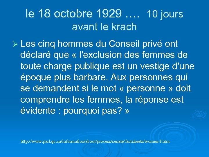 le 18 octobre 1929 …. 10 jours avant le krach Ø Les cinq hommes