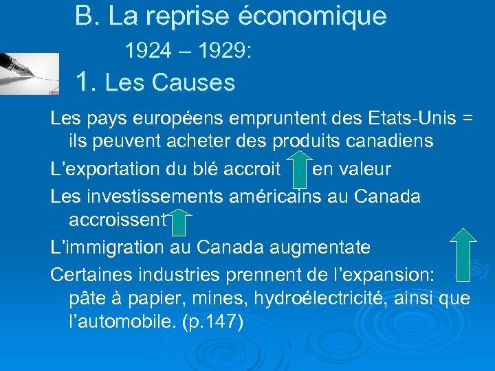 B. La reprise économique 1924 – 1929: 1. Les Causes Les pays européens empruntent