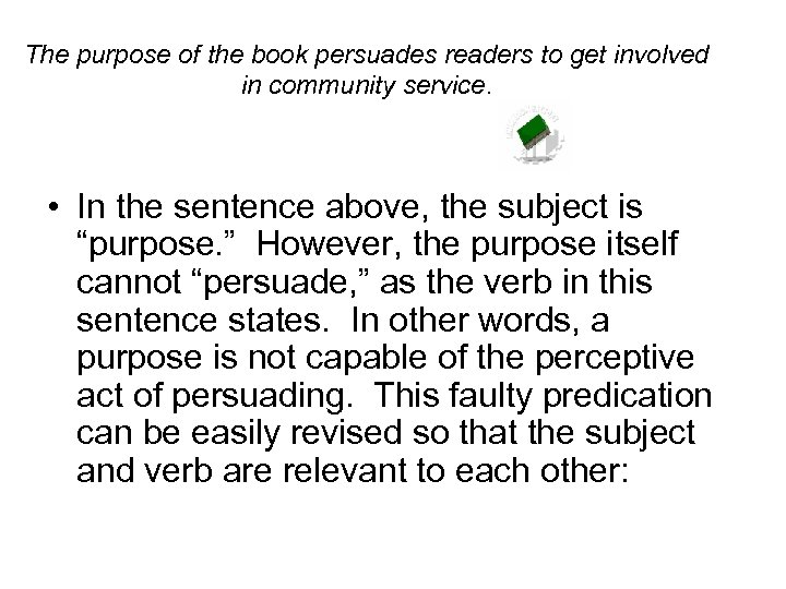 The purpose of the book persuades readers to get involved in community service. •