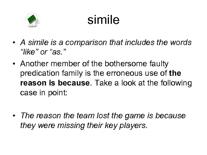 """simile • A simile is a comparison that includes the words """"like"""" or """"as."""