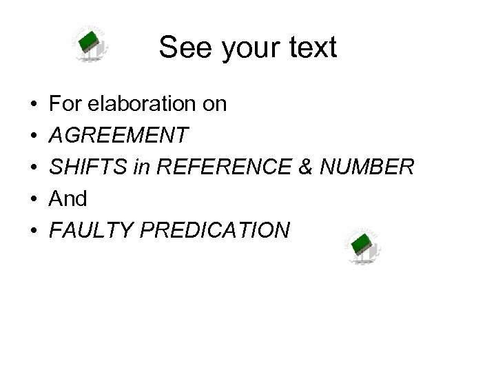 See your text • • • For elaboration on AGREEMENT SHIFTS in REFERENCE &
