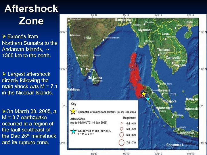 Aftershock Zone Ø Extends from Northern Sumatra to the Andaman Islands, ~ 1300 km