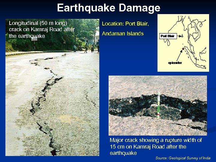 Earthquake Damage Longitudinal (50 m long) crack on Kamraj Road after the earthquake Location: