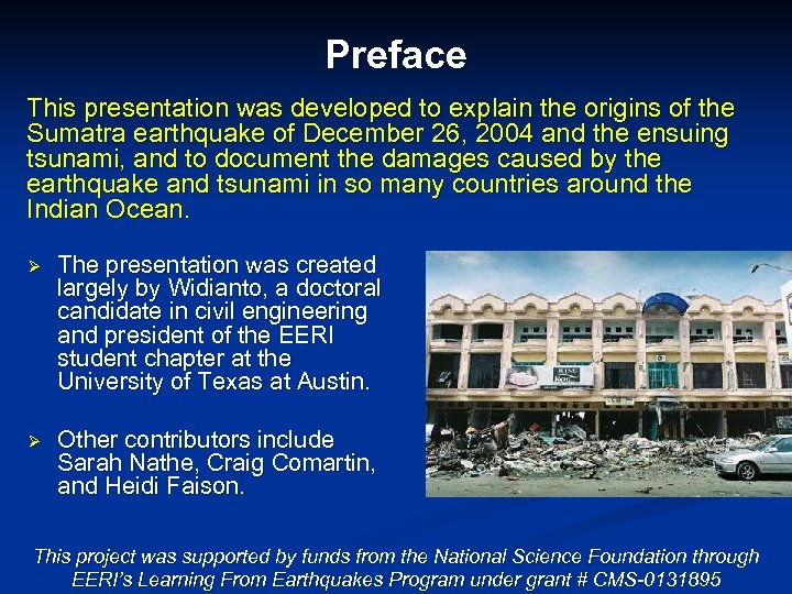 Preface This presentation was developed to explain the origins of the Sumatra earthquake of