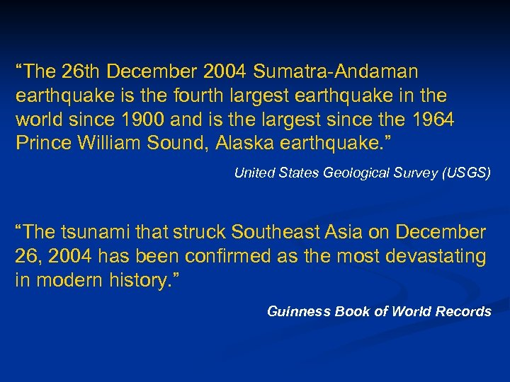 """""""The 26 th December 2004 Sumatra-Andaman earthquake is the fourth largest earthquake in the"""