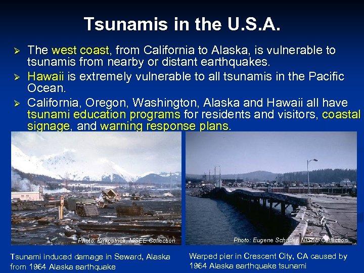 Tsunamis in the U. S. A. Ø Ø Ø The west coast, from California