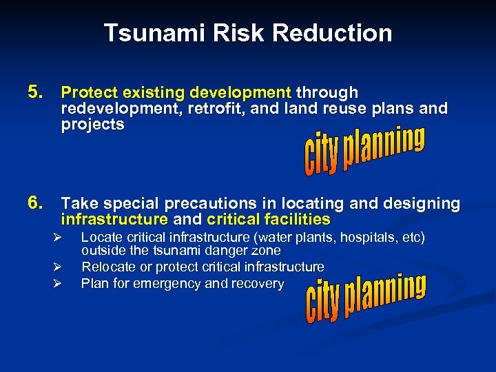 Tsunami Risk Reduction 5. Protect existing development through redevelopment, retrofit, and land reuse plans