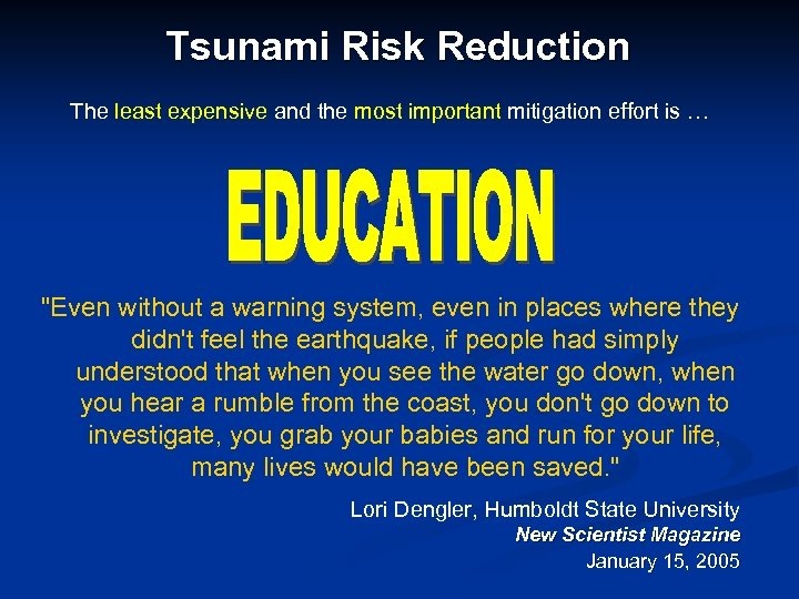 Tsunami Risk Reduction The least expensive and the most important mitigation effort is …