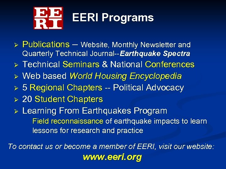 EERI Programs Ø Publications – Website, Monthly Newsletter and Quarterly Technical Journal--Earthquake Spectra Ø