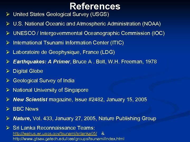 References Ø United States Geological Survey (USGS) Ø U. S. National Oceanic and Atmospheric