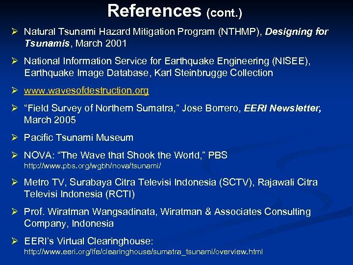 References (cont. ) Ø Natural Tsunami Hazard Mitigation Program (NTHMP), Designing for Tsunamis, March