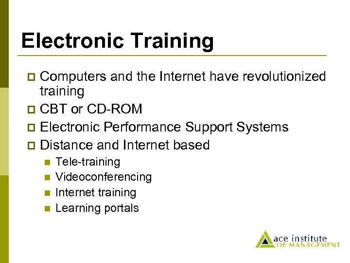 Electronic Training Computers and the Internet have revolutionized training p CBT or CD-ROM p