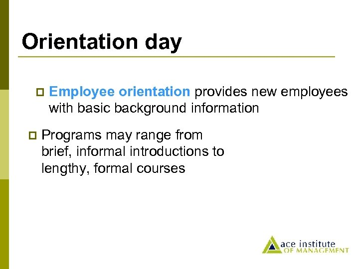 Orientation day p p Employee orientation provides new employees with basic background information Programs