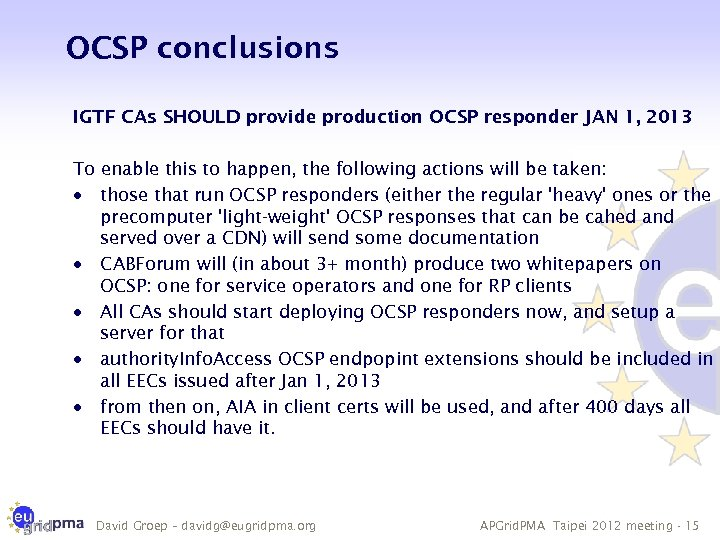 OCSP conclusions IGTF CAs SHOULD provide production OCSP responder JAN 1, 2013 To enable