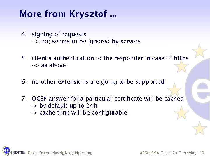 More from Krysztof. . . 4. signing of requests --> no; seems to be