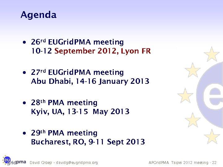 Agenda · 26 rd EUGrid. PMA meeting 10 -12 September 2012, Lyon FR ·