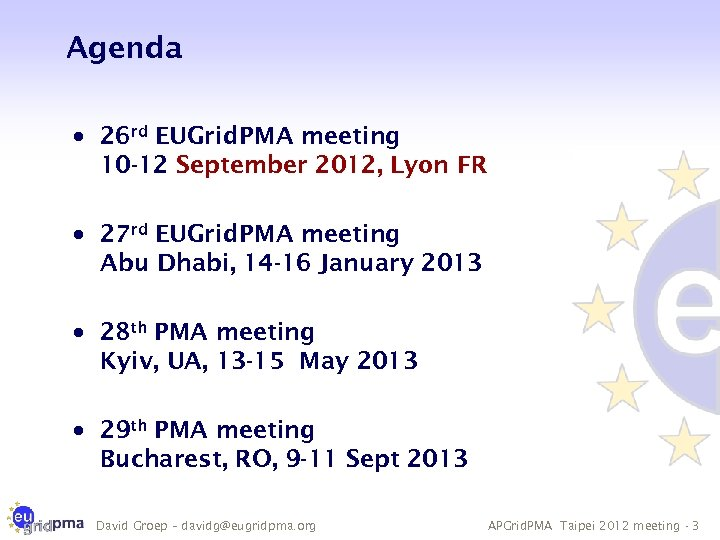 Agenda · 26 rd EUGrid. PMA meeting 10 -12 September 2012, Lyon FR ·