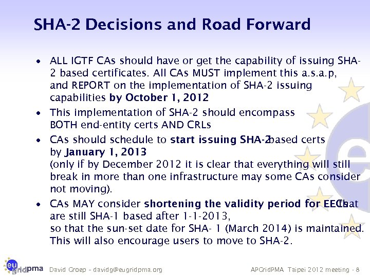 SHA-2 Decisions and Road Forward · ALL IGTF CAs should have or get the