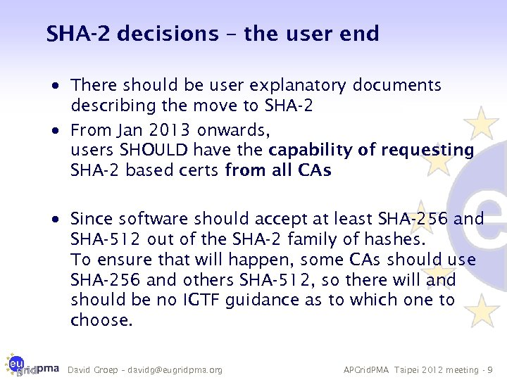 SHA-2 decisions – the user end · There should be user explanatory documents describing