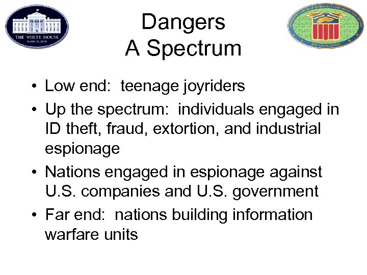 Dangers A Spectrum • Low end: teenage joyriders • Up the spectrum: individuals engaged
