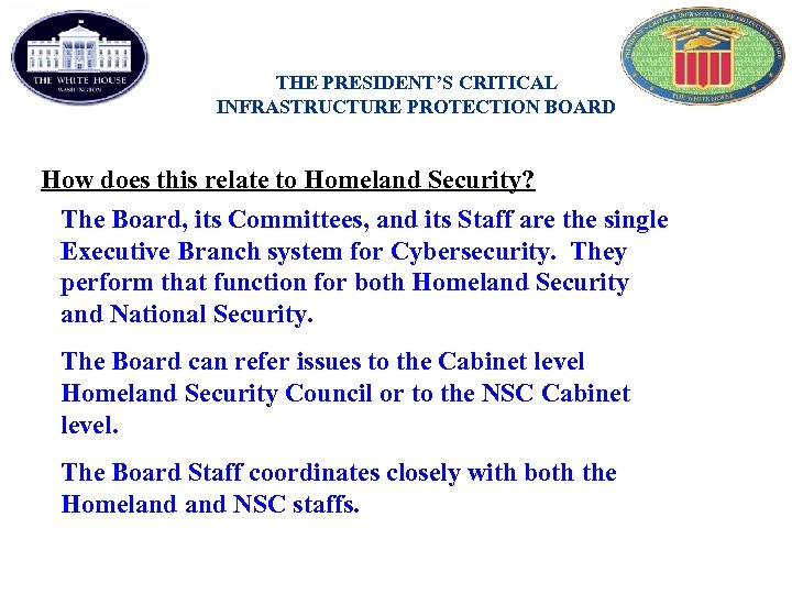 THE PRESIDENT'S CRITICAL INFRASTRUCTURE PROTECTION BOARD How does this relate to Homeland Security? The