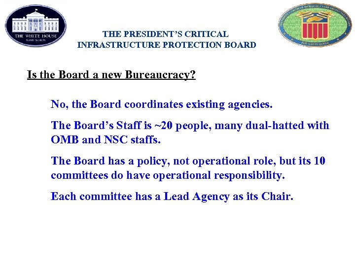 THE PRESIDENT'S CRITICAL INFRASTRUCTURE PROTECTION BOARD Is the Board a new Bureaucracy? No, the