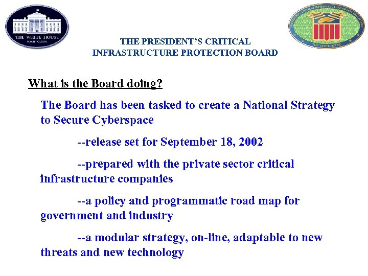 THE PRESIDENT'S CRITICAL INFRASTRUCTURE PROTECTION BOARD What is the Board doing? The Board has