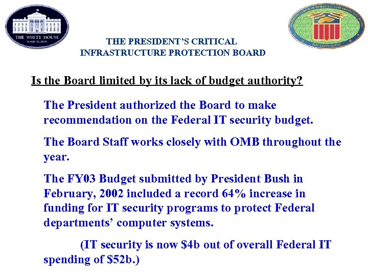 THE PRESIDENT'S CRITICAL INFRASTRUCTURE PROTECTION BOARD Is the Board limited by its lack of