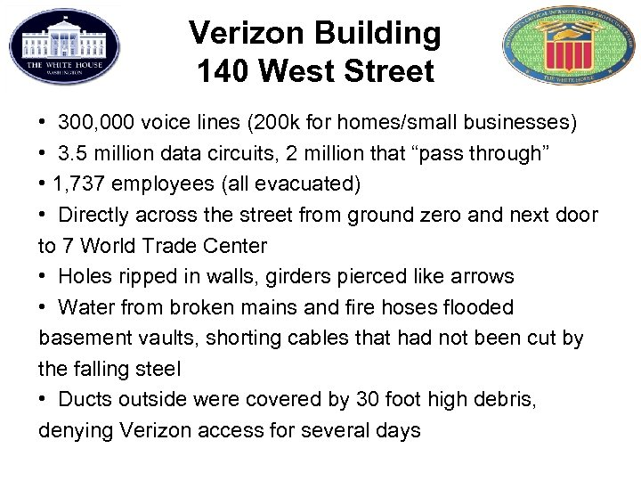 Verizon Building 140 West Street • 300, 000 voice lines (200 k for homes/small