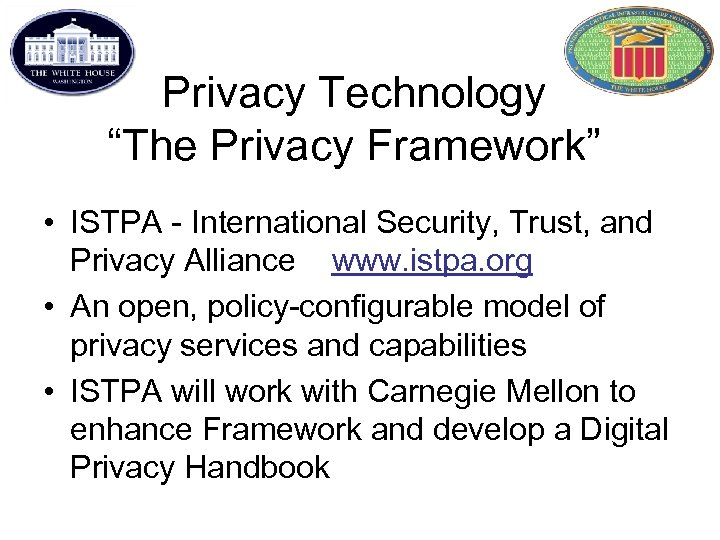 "Privacy Technology ""The Privacy Framework"" • ISTPA - International Security, Trust, and Privacy Alliance"