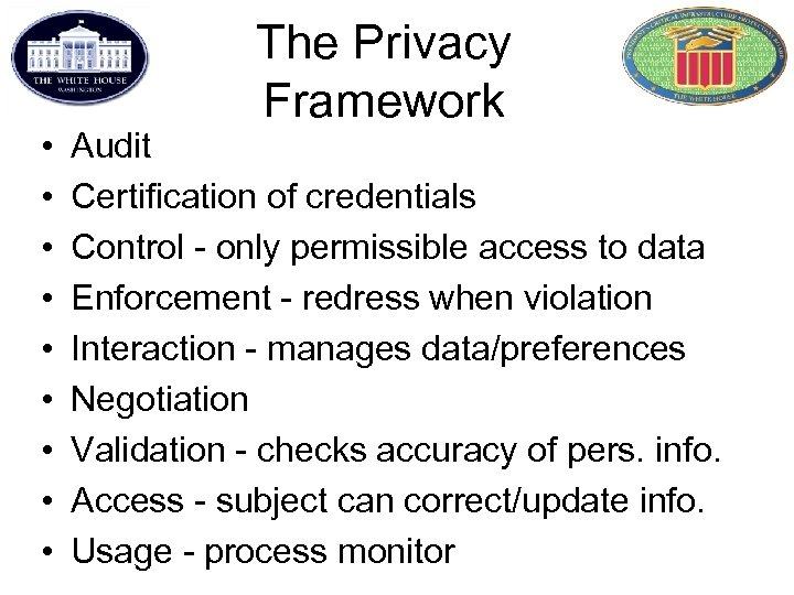 • • • The Privacy Framework Audit Certification of credentials Control - only