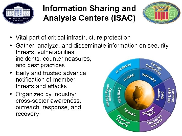 Information Sharing and Analysis Centers (ISAC) • Vital part of critical infrastructure protection •