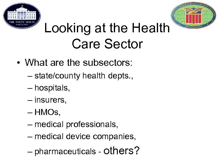 Looking at the Health Care Sector • What are the subsectors: – state/county health