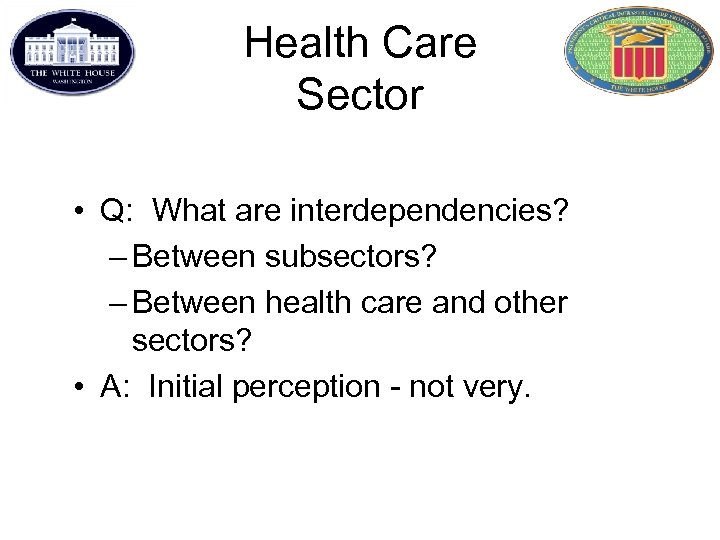 Health Care Sector • Q: What are interdependencies? – Between subsectors? – Between health