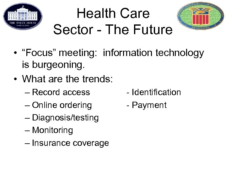 """Health Care Sector - The Future • """"Focus"""" meeting: information technology is burgeoning. •"""