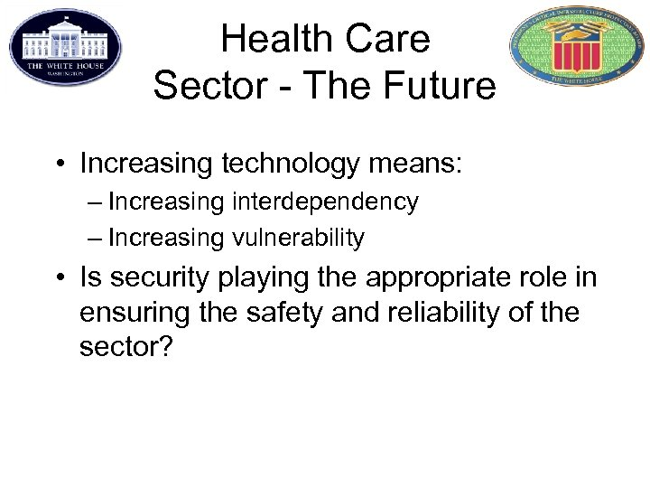 Health Care Sector - The Future • Increasing technology means: – Increasing interdependency –