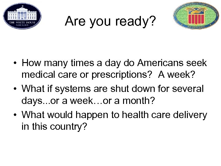 Are you ready? • How many times a day do Americans seek medical care