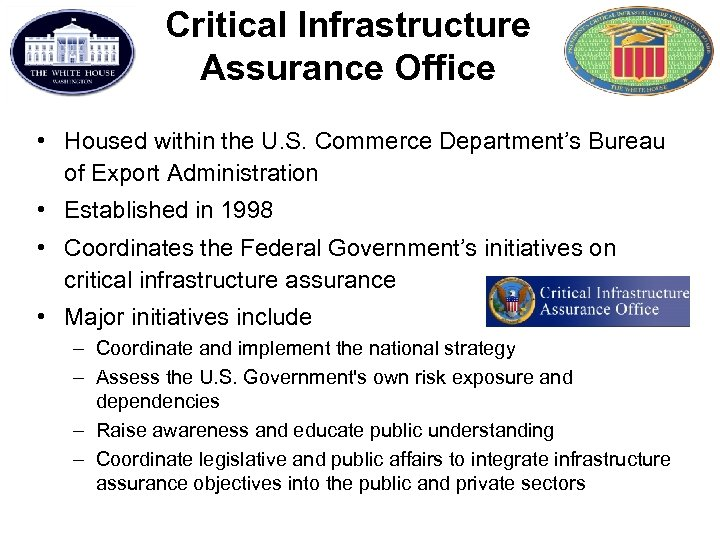 Critical Infrastructure Assurance Office • Housed within the U. S. Commerce Department's Bureau of