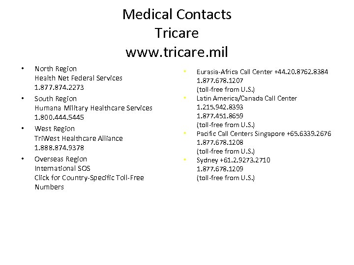 Medical Contacts Tricare www. tricare. mil • • North Region Health Net Federal Services