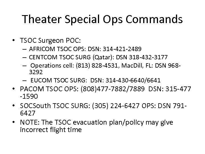 Theater Special Ops Commands • TSOC Surgeon POC: – AFRICOM TSOC OPS: DSN: 314