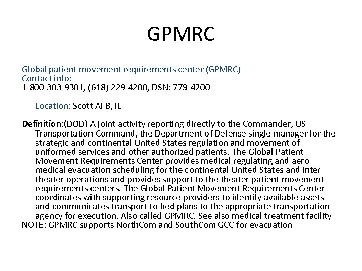 GPMRC Global patient movement requirements center (GPMRC) Contact info: 1 -800 -303 -9301, (618)