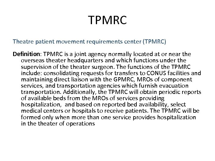 TPMRC Theatre patient movement requirements center (TPMRC) Definition: TPMRC is a joint agency normally