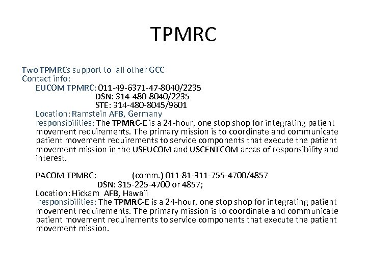 TPMRC Two TPMRCs support to all other GCC Contact info: EUCOM TPMRC: 011 -49