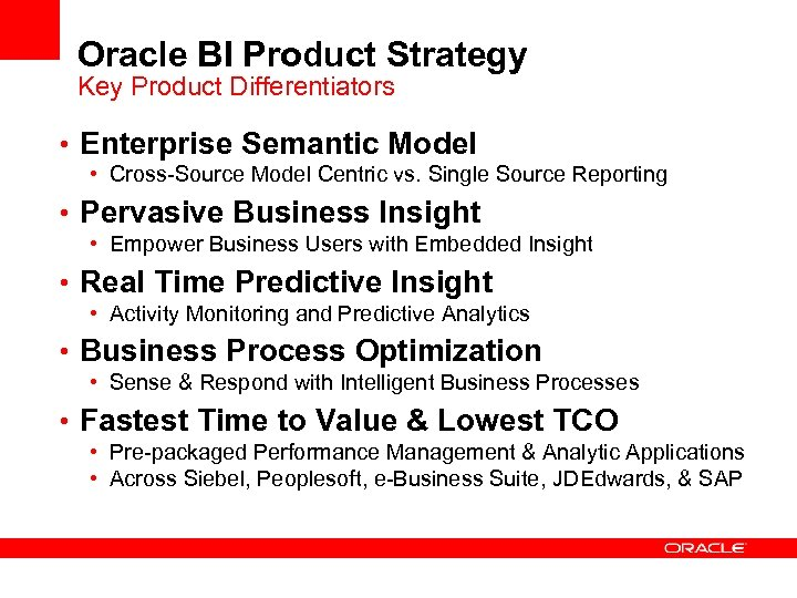 Oracle BI Product Strategy Key Product Differentiators • Enterprise Semantic Model • Cross-Source Model