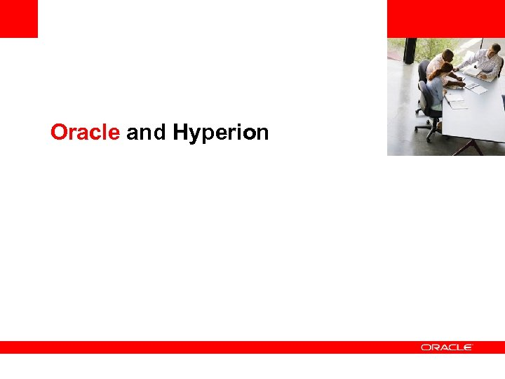 <Insert Picture Here> Oracle and Hyperion