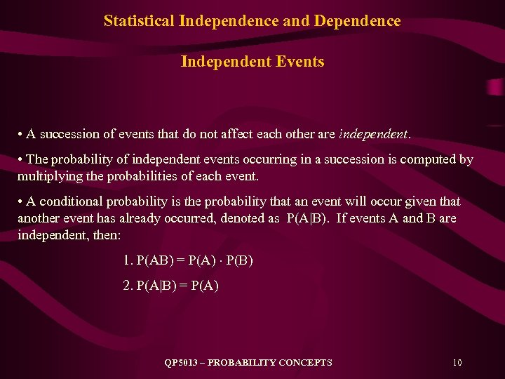 Statistical Independence and Dependence Independent Events • A succession of events that do not