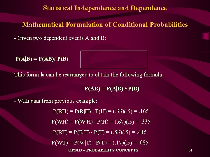Statistical Independence and Dependence Mathematical Formulation of Conditional Probabilities - Given two dependent events