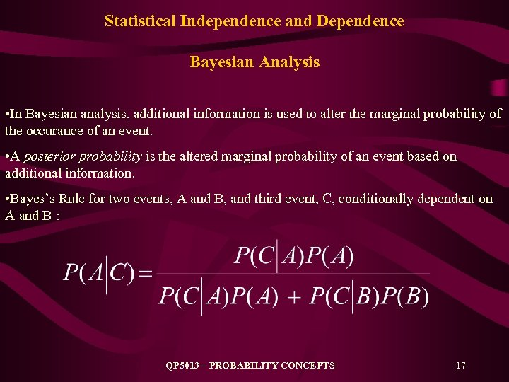 Statistical Independence and Dependence Bayesian Analysis • In Bayesian analysis, additional information is used