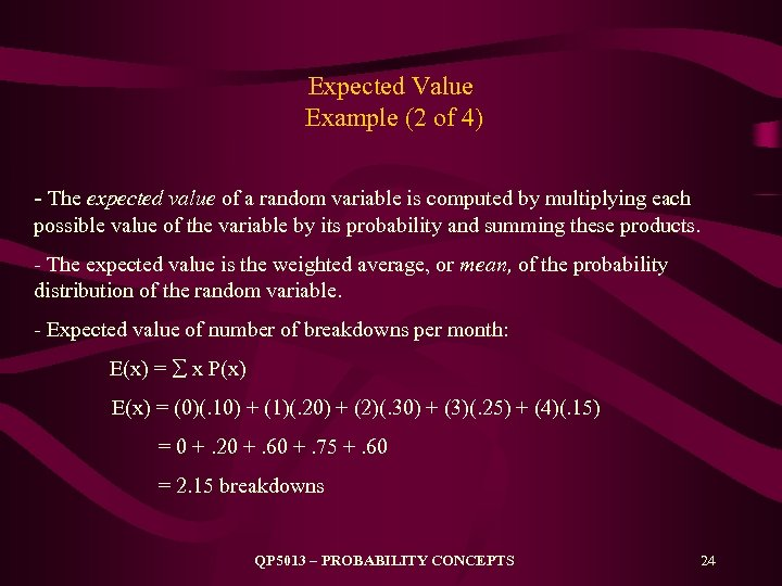 Expected Value Example (2 of 4) - The expected value of a random variable