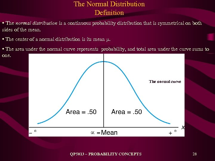 The Normal Distribution Definition • The normal distribution is a continuous probability distribution that